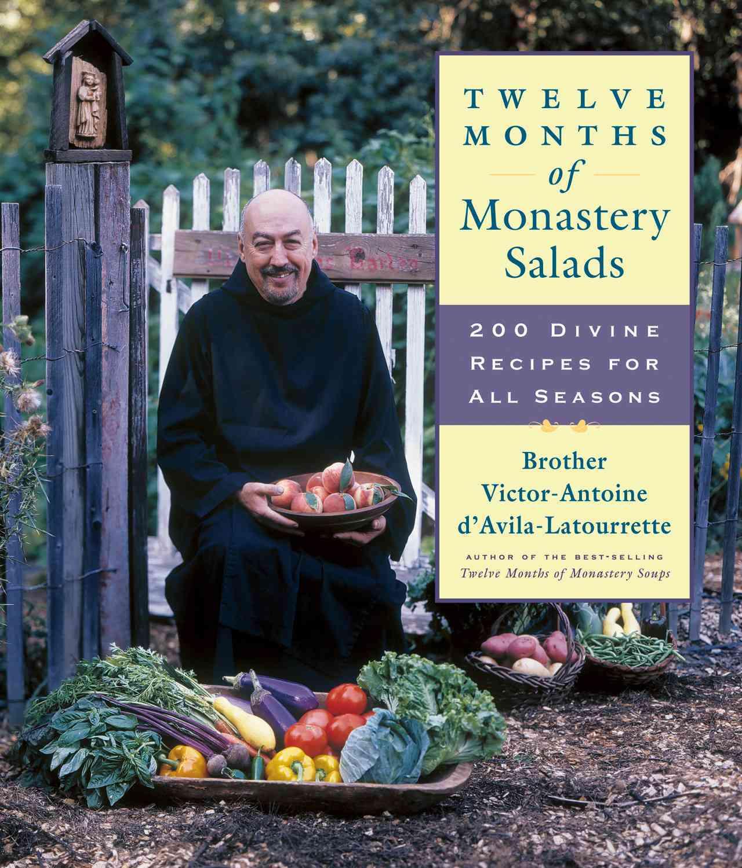 Twelve Months of Monastery Salads By D'Avila-Latourrette, Victor-Antoine